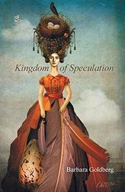 Kingdom of Speculation by Barbara Goldberg