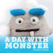 A DAY WITH MONSTER by Kelli Gleiner