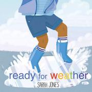 READY FOR WEATHER by Sarah Jones