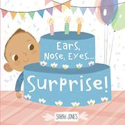 EARS, NOSE, EYES...SURPRISE! by Sarah Jones