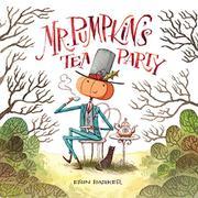 MR. PUMPKIN'S TEA PARTY by Erin Barker
