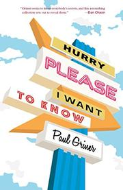 HURRY PLEASE I WANT TO KNOW by Paul Griner