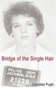 BRIDGE OF THE SINGLE HAIR by Candida Pugh