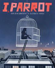 I, PARROT by Deb Olin Unferth