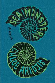 SEA MONSTERS by Chloe Aridjis