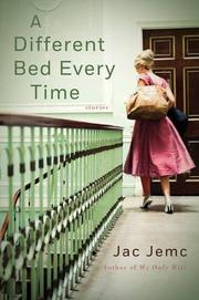 A DIFFERENT BED EVERY TIME by Jac Jemc
