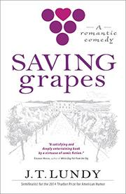 SAVING GRAPES by J.T Lundy