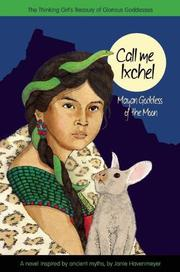 CALL ME IXCHEL by Janie Havemeyer