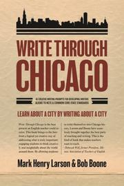 WRITE THROUGH CHICAGO by Mark Henry Larson