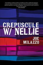 Crepuscule W/ Nellie by Joe Milazzo