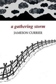A GATHERING STORM by Jameson Currier