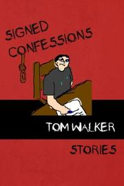 SIGNED CONFESSIONS by Tom Walker