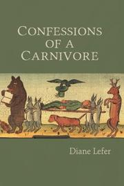 CONFESSIONS OF A CARNIVORE by Diane Lefer