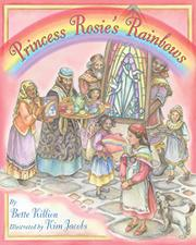 PRINCESS ROSIE'S RAINBOWS by Bette Killion