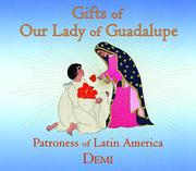 GIFTS OF OUR LADY OF GUADALUPE by Demi