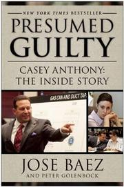 PRESUMED GUILTY by Jose Baez