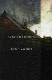 ADDICTS & BASEMENTS by Robert Vaughan