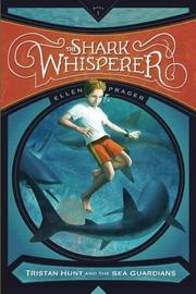 THE SHARK WHISPERER by Ellen Prager