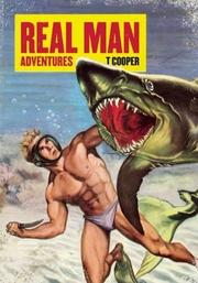REAL MAN ADVENTURES by T Cooper