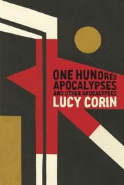 ONE HUNDRED APOCALYPSES by Lucy Corin