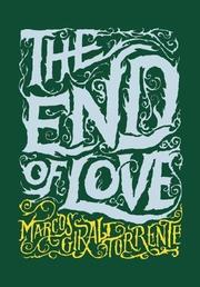 THE END OF LOVE by Marcos Giralt Torrente