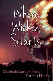 WHERE WICKED STARTS by Elizabeth Stuckey-French