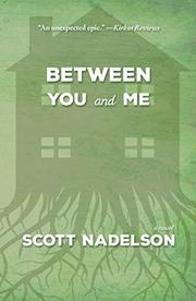 BETWEEN YOU AND ME by Scott  Nadelson