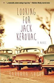 LOOKING FOR JACK KEROUAC by Barbara Shoup
