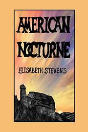AMERICAN NOCTURNE by Elisabeth Stevens