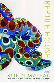 REPTILE HOUSE by Robin McLean