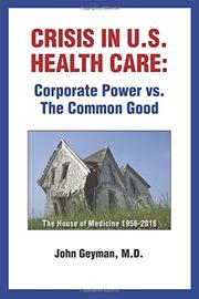 CRISIS IN U.S. HEALTH CARE by John Geyman