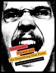 INTERMEDIA, FLUXUS AND THE SOMETHING ELSE PRESS by Dick Higgins