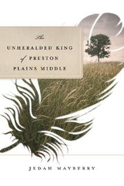 The Unheralded King of Preston Plains Middle by Jedah Mayberry