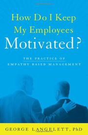 How Do I Keep My Employees Motivated? by George Langelett