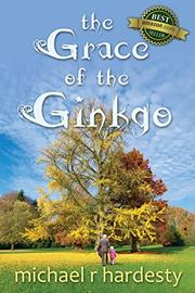 The Grace of the Ginkgo by Michael R. Hardesty