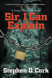 Sir, I Can Explain by Stephen D. Cork