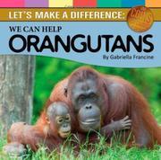 WE CAN HELP ORANGUTANS by Gabriella Francine