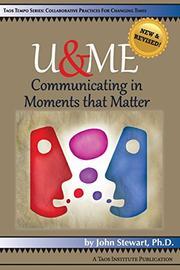 U&ME: Communicating in Moments that Matter by John Stewart