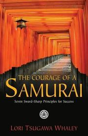 The Courage of a Samurai by Lori Tsugawa Whaley