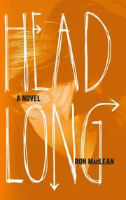 Headlong by Ron MacLean