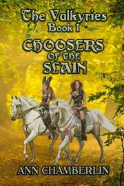CHOOSERS OF THE SLAIN by Ann Chamberlin