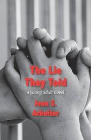 The Lie They Told by Jean S. Arbeiter