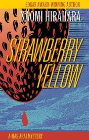 STRAWBERRY YELLOW by Naomi Hirahara