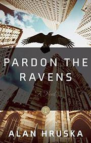 PARDON THE RAVENS by Alan Hruska