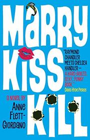 MARRY, KISS, KILL by Anne Flett-Giordano