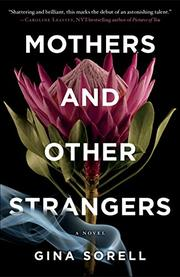 MOTHERS AND OTHER STRANGERS by Gina Sorell