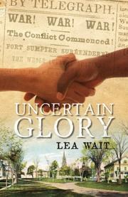 UNCERTAIN GLORY by Lea Wait