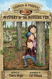 MYSTERY OF THE MISSING FOX by Tamra Wight