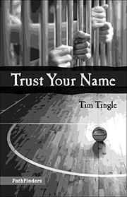 TRUST YOUR NAME by Tim Tingle