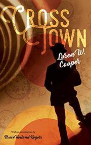 CROSSTOWN by Loren W. Cooper